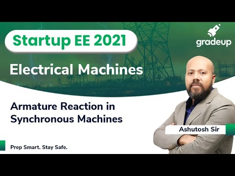 Armature Reaction in Synchronous Machines | Electrical Machines | GATE 2021 | Ashutosh Sir | Gradeup