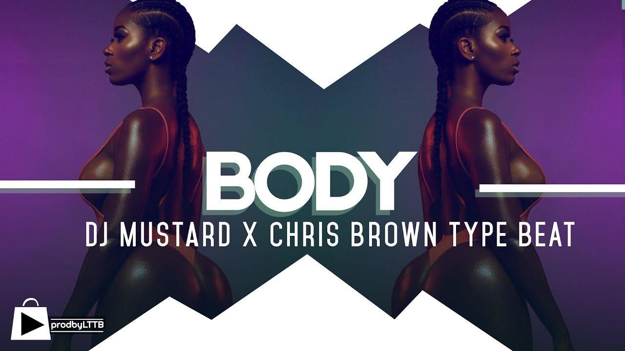 Chris Brown X Dj Mustard Type Beat 2017 Body Prod By Lttb Youtube