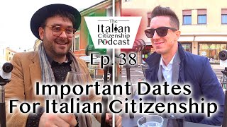 Important Dates To Know For Italian Citizenship by Descent & Naturalization