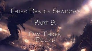 Thief: Deadly Shadows -09- Day Three, Docks