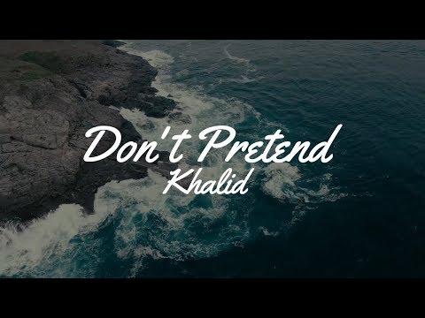 Khalid Don't Pretend Song Download