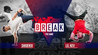 B-Boy Shigekix vs. B-Boy Lil Kev | Break The Game 2020