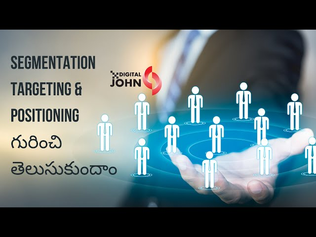 What is Segmentation, Targeting, Positioning in Marketing || Digital John