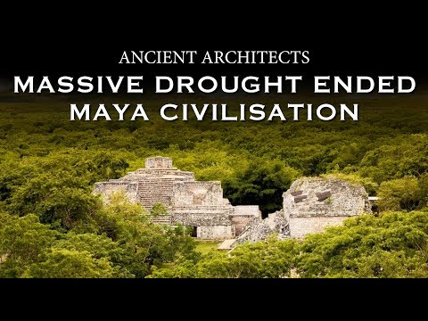 Ancient Maya Civilisation Destroyed by Massive Drought | Ancient Architects