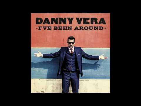 Danny Vera - I've Been Around (single)