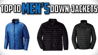 10 Best Men's Down Jackets In 2019