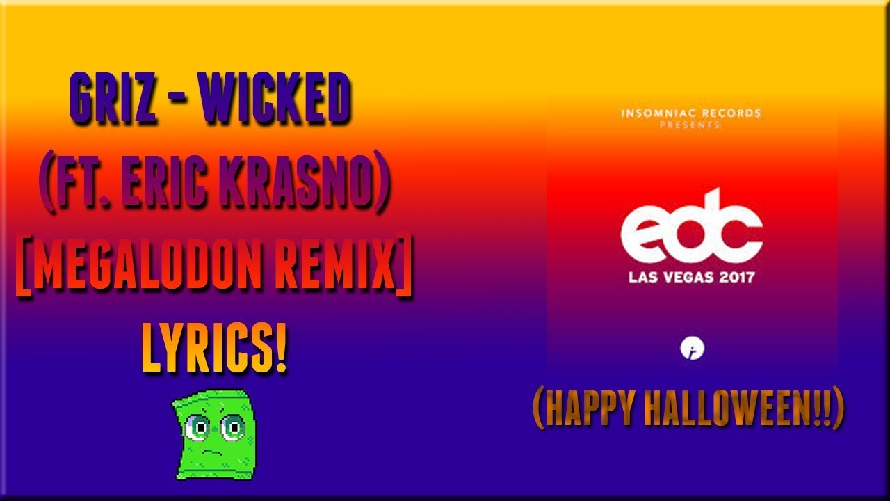 griz wicked ft eric krasno megalodon remix lyrics halloween special