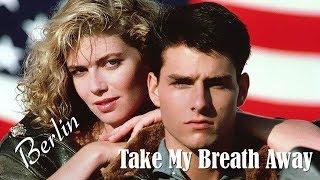"""Baixar Take My Breath Away Berlin (TRADUÇÃO) HD (Lyrics Video) """"TOP GUN""""."""