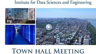 Townhall 2014 - Institute for Data Sciences and Engineering, Columbia University