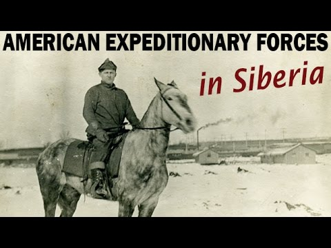 American Expeditionary Forces in Siberia, Russia | 1918-1920 | US Army Documentary