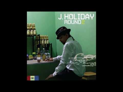 J. Holiday - Incredible