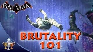 Batman Arkham Knight - Brutality 101 - Perform 15 Combat Moves in One Freeflow
