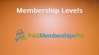 Paid Memberships Pro Tutorial #4: Membership Levels