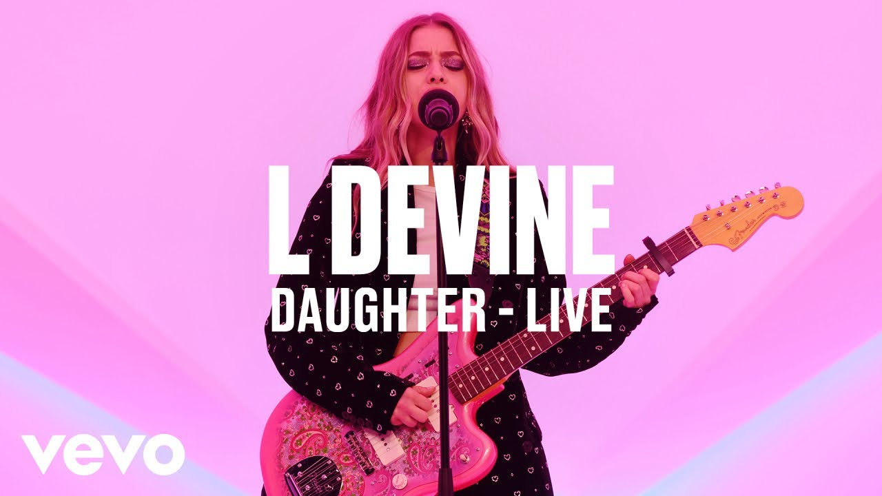 L Devine — Daughter (Live) — Vevo DSCVR