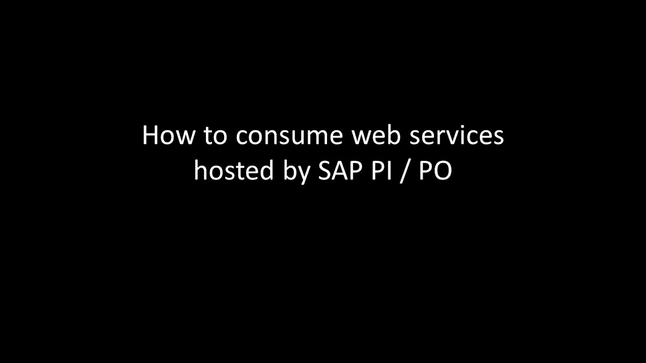 Consume web services hosted by SAP PI / PO