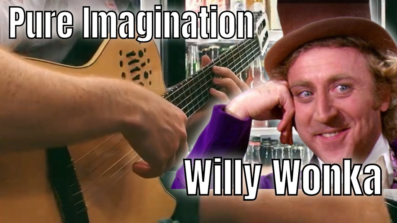 Willy Wonka's Pure Imagination | Solo Guitar Cover