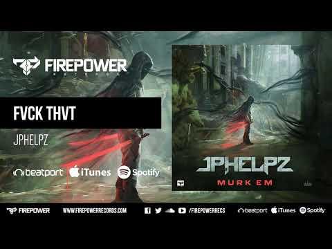 JPhelpz - FVCK THVT [Firepower Records - Dubstep]