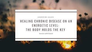 Healing Chronic Disease on an Energetic Level:
