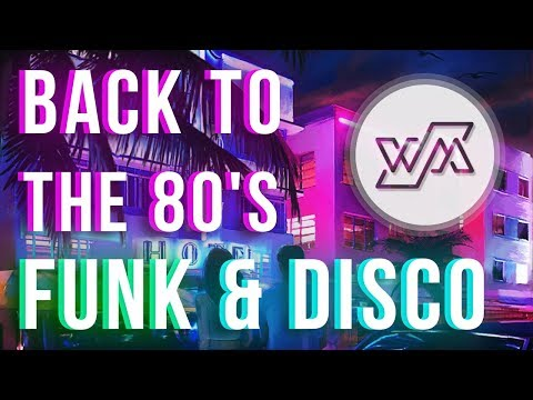 Back To The 80s | Funk & Soul | Disco & Popular Songs | WM Collection #031