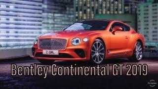 Bentley Continental Gt 2019 | Super Luxury