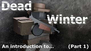 An Introduction to Dead Winter (Part 1)