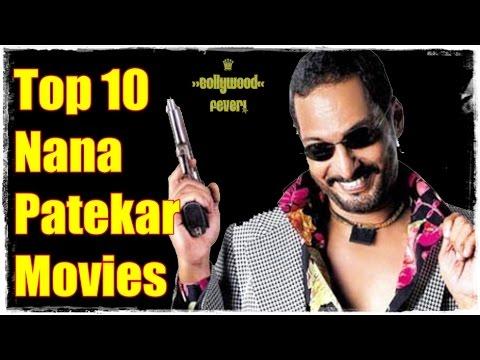 Top 10 Best Nana Patekars Films List 2016