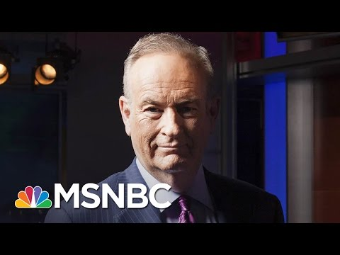 Fox News Is Ready To Drop Bill O'Reilly | MSNBC