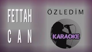 Fettah Can - Özledim (Karaoke Video)