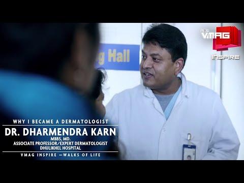 Why I became a dermatologist - Dr. Dharmendra Karn