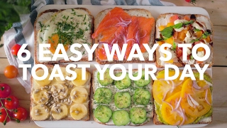 6 easy ways to toast your day [BA Recipes]