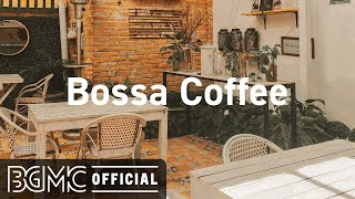 Bossa Coffee: Lively Good Mood Music  Jazz Cafe Background Music for Good Day, Coffee, Resting