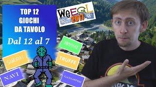 Top 12 Giochi da Tavolo - Ed. WEEGL 2017! [Dal 12° al 7°]