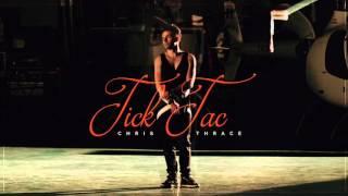 CHRIS THRACE Tick Tac