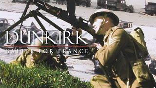Dunkirk - The Battle For France - Full Documentary