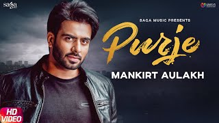 Purje (Full Punjabi Video Song) – Mankirt Aulakh
