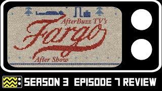 Fargo Season 3 Episode 7 Review & After Show | AfterBuzz TV