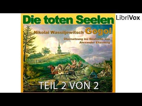 Hörbuch: Die toten Seelen von Nikolai Vasilievich Gogol / Teil 2 v 2 / Deutsch / Komplett