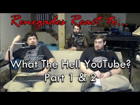 Renegades React to... Doug Walker - What The Hell Youtube? Part 1 & 2