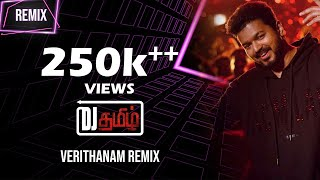 Verithanam Song - Bigil Remix | DeeJay Tamizh