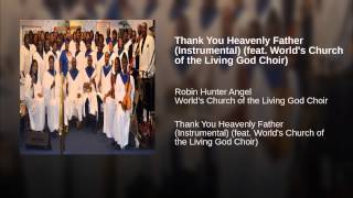Thank You Heavenly Father (Instrumental) (feat. World's Church of the Living God Choir)