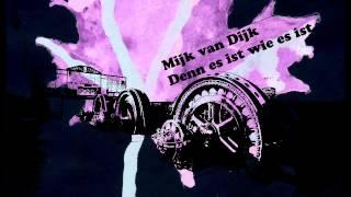 Mijk van Dijk — Denn es ist wie es ist