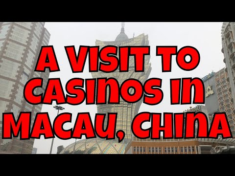 A Visit To Casinos In Macau, China (Macao) - The Gambling Capital Of The World