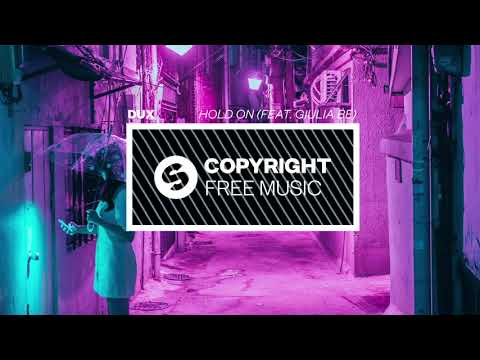 DUX - Hold On feat Giulia Be Copyright Free