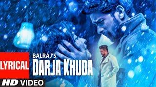 Darja Khuda (Full Lyrical Song) Balraj | G Guri | Singh Jeet | Latest Punjabi Songs 2019