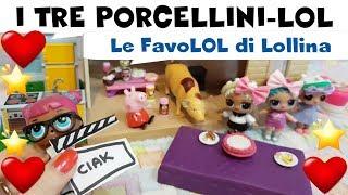 Baixar LOL SURPRISE #93 I TRE LOL-CELLINI, Le FavoLOL di Lollina By LAra e Babou