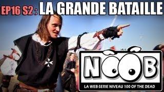 NOOB : S02 ep16 : LA GRANDE BATAILLE