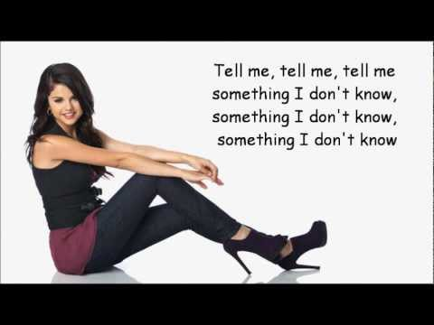 Selena Gomez - Tell Me Something I Don't Know Lyrics