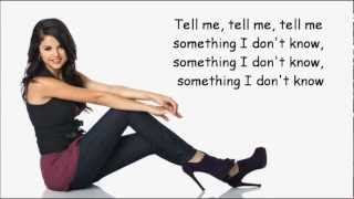 Repeat youtube video Selena Gomez - Tell Me Something I Don't Know Lyrics