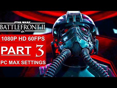 STAR WARS BATTLEFRONT 2 Gameplay Walkthrough Part 3 Campaign [1080p HD 60FPS PC] - No Commentary