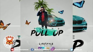 Tadre - Pull Up [Lifestyle Riddim] June 2019